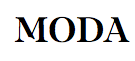 What is the font of MODA?