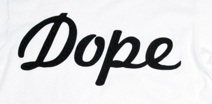 DOPE WHAT IS THIS FONT??