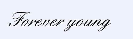 help me! font? forever young tattoo, please