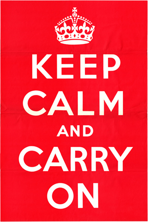 Keep Calm, and Carry On Poster