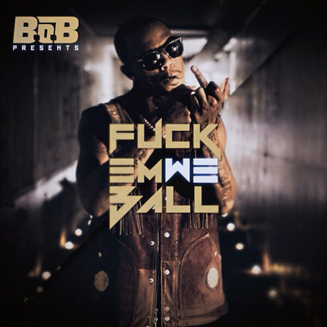 "What font is this? B.O.B. Album Cover ""F--- Em, We Ball"""
