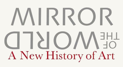 Mirror of the world (A New History of Art book) by Thames & Hudson
