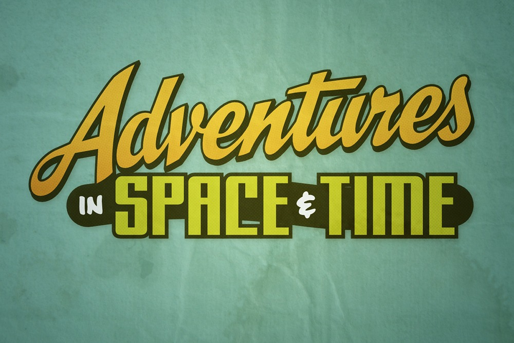 Adventures in Space & Time