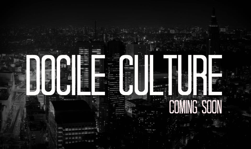 Docile Culture