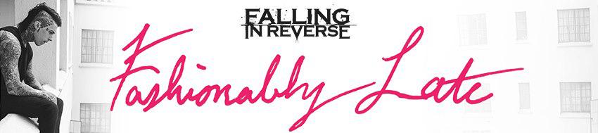Ronnie, rosszul csinálod - Falling in Reverse - Fashionably Late (2013)
