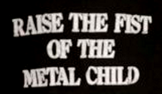 Raise the fist of the metal child