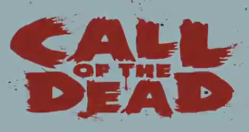 Call of the Dead!!!