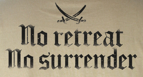No retreat No surrender