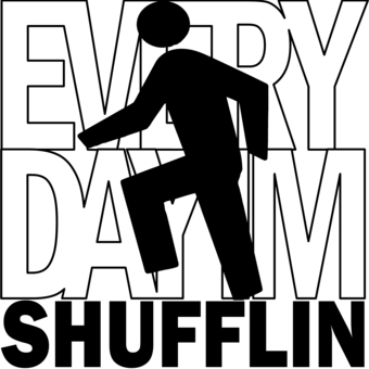 """Everyday im shufflin"" help!"