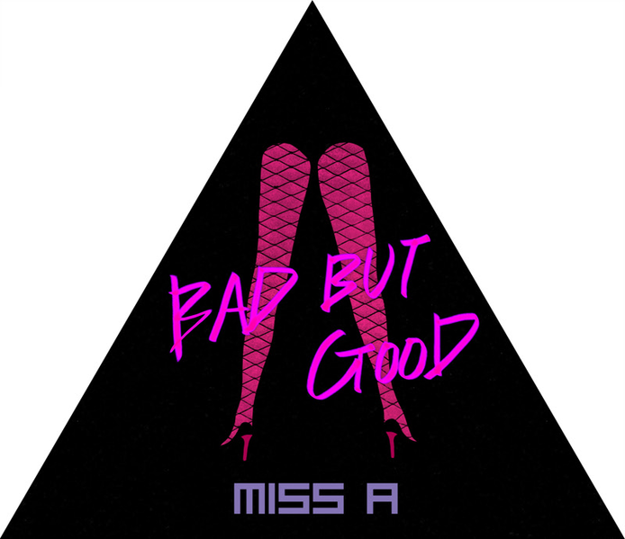 Miss A and Bad But Good