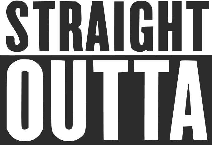 what is the font Straight Outta ? Thanks