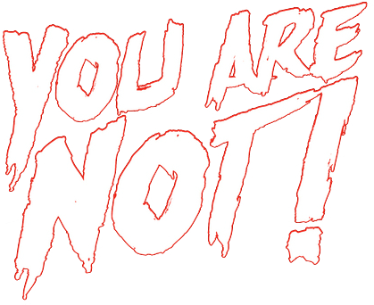 "Font for ""You Are Not"""