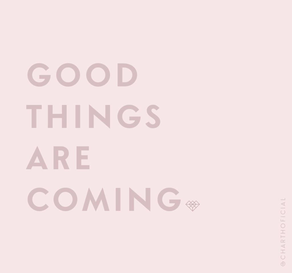 Good things are coming font, please.