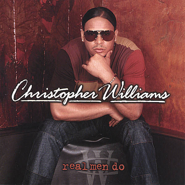 Christopher Williams - Real Men Do
