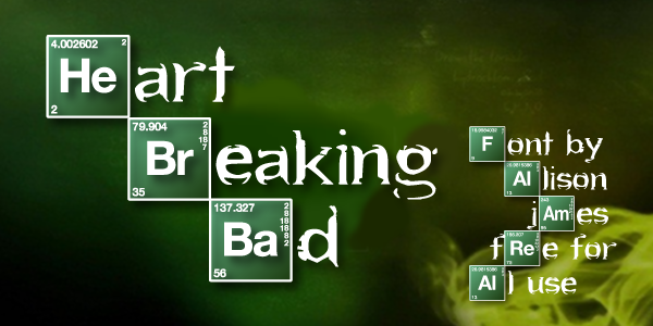 Heart breaking bad font dafont urtaz
